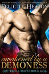 Awakened by a Demoness (Eternal Mates Paranormal Romance Series Book 10) - Felicity E. Heaton