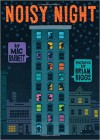 Noisy Night - Mac Barnett, Brian Biggs