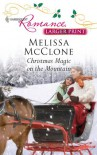 Christmas Magic on the Mountain (Harlequin Larger Print Romance) - Melissa McClone