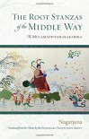 The Root Stanzas of the Middle Way - - Nagarjuna