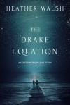 The Drake Equation - Heather Walsh