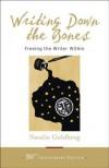 Writing Down the Bones: Freeing the Writer Within - Natalie Goldberg, Julia Cameron