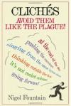 Clichés: Avoid Them Like the Plague! - Nigel Fountain