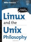 Linux and the Unix Philosophy: Operating Systems - Mike Gancarz