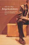 Angekommen. Texte nach Wien zugereister Autorinnen und Autoren - Milo Dor