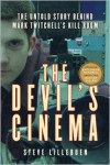 The Devil's Cinema: The Untold Story Behind Mark Twitchell's Kill Room - Steve Lillebuen