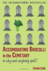 Accomodating Brocolli in the Cemetary: Or Why Can't Anybody Spell - Vivian Cook