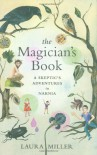 The Magician's Book: A Skeptic's Adventures in Narnia - Laura Miller
