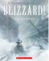 Blizzard!: The Storm That Changed America - Jim Murphy