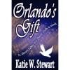 Orlando's Gift - Katie W. Stewart