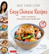 Easy Chinese Recipes: Family Favorites From Dim Sum to Kung Pao - Bee Yinn Low, Jaden Hair