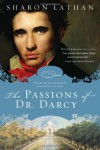 The Passions of Dr. Darcy - Sharon Lathan