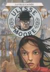 Ulysse Moore, Tome 7 : La ville cachée - Pierdomenico Baccalario