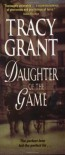 Daughter of the Game - Tracy Grant