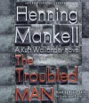 The Troubled Man [ THE TROUBLED MAN ] By Mankell, Henning( Author) on Mar, 29, 2011Compact Disc - Henning Mankell