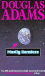 Mostly Harmless (Hitchhiker's Guide, #5) - Douglas Adams