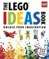 The Lego Ideas Book: Unlock Your Imagination - Daniel Lipkowitz