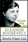Eleanor Roosevelt:  Volume One 1884-1933 (Part One) - Blanche Wiesen Cook, Kate Reading