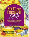 Fix-It & Forget-It Lightly: Healthy Low-Fat Recipes for Your Slow Cooker - Phyllis Pellman Good