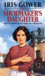 The Shoemaker's Daughter - Iris Gower
