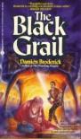 The Black Grail - Damien Broderick
