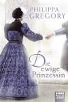 Die ewige Prinzessin - Philippa Gregory, Barbara Först
