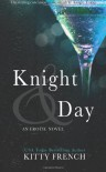 Knight and Day: (Knight Erotic Trilogy, Book 3 of 3) - Kitty French