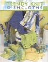 Trendy Knit DishCloths - Evelyn Clark
