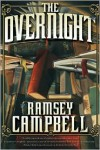 The Overnight - Ramsey Campbell