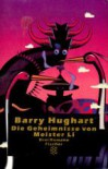 Die Geheimnisse Von Meister Li: Drei Romane - Barry Hughart