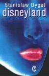 Disneyland - Stanisław Dygat