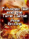 Tuluscan Six and the Time Circle - Anne Brooke