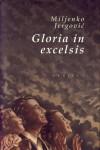 Gloria in excelsis - Miljenko Jergović