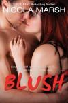 Blush (Burlesque Bombshells, #2) - Nicola Marsh