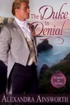 The Duke in Denial (Scandal in Sussex) - Alexandra Ainsworth