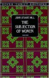 Subjection of Women - John Stuart Mill