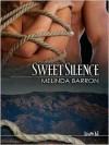 Sweet Silence - Melinda Barron