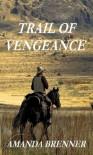 Trail of Vengeance - Amanda Brenner