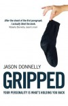 Gripped: Your Personality is What's Holding You Back - Jason Donnelly