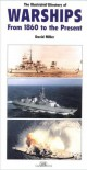 The Illustrated Directory of Warships: From 1860 to the Present - David   Miller