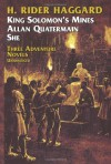 Three Adventure Novels:  She, King Solomon's Mines, Allan Quatermain - H. Rider Haggard