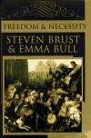 Freedom and Necessity - Steven Brust, Emma Bull