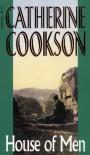 House Of Men - Catherine Cookson