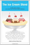 The Ice Cream Stand And Other Stories & Poems By 21 Writers From The Place For Words & Workshops - Mindy Pollack-Fusi