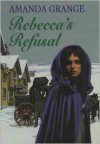 Rebecca's Refusal - Amanda Grange