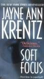 Soft Focus - Jayne Ann Krentz