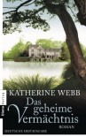 Das geheime Vermächtnis: Roman - Katherine Webb, Katharina Volk