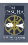 "On Pascha: With the Fragments of Melito and Other Material Related to the Quartodecimans (St. Vladimir's Seminary Press ""Popular Patristics"" ... Seminary Press ""Popular Patristics"" Series) - Melito Of Sardis, Alistair Stewart-Sykes"