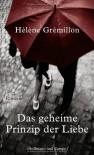 Das geheime Prinzip der Liebe - Hélène Grémillon