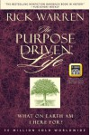 The Purpose Driven Life: What on Earth Am I Here For? - Rick Warren